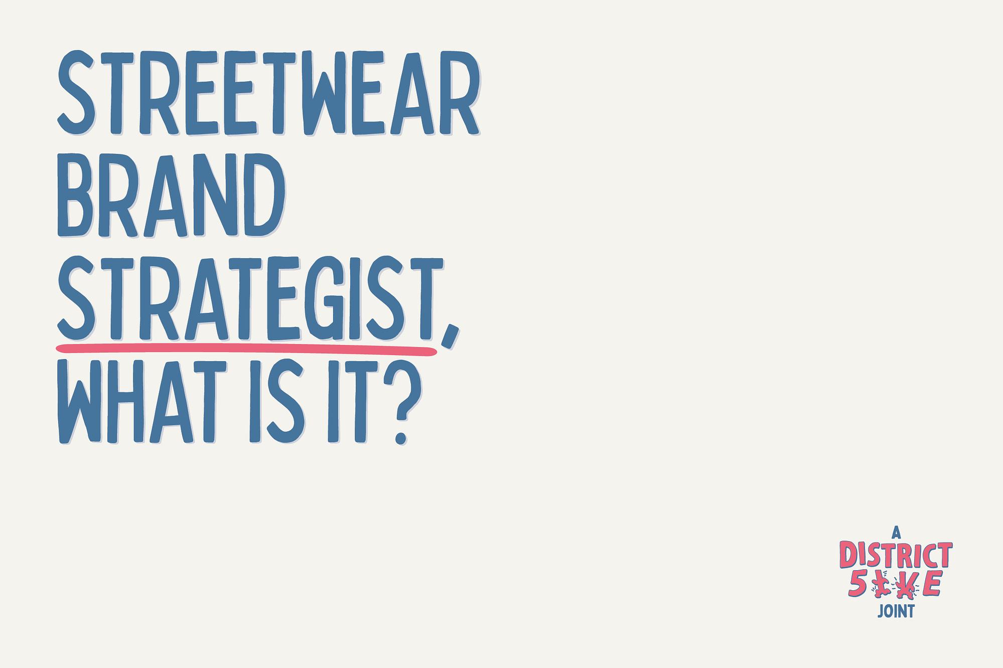 Streetwear Brand Strategy